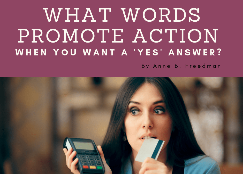 What Words Promote Action When You Want the 'Yes' Answer?