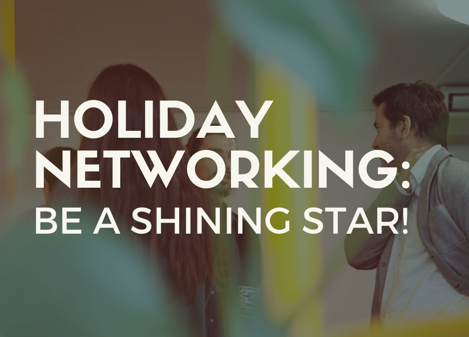 Holiday Networking: Be a Shining Star
