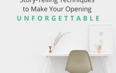 Story-Telling Techniques to Make Your Opening Unforgettable